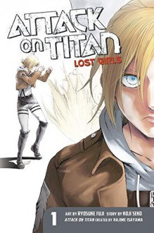 Attack on Titan: Lost Girls The Manga 1 - Hajime Isayama