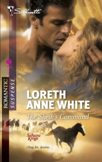 The Sheik's Command (Sahara Kings #1) - Loreth Anne White