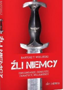 Źli Niemcy - Bartosz Wieliński