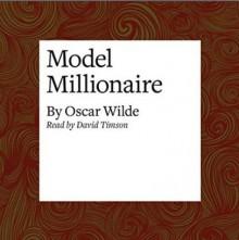 Model Millionaire - David Timson,Oscar Wilde