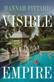 Visible Empire - Hannah Pittard