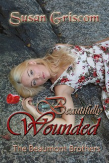 Beautifully Wounded - Susan Griscom