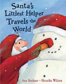 Santa's Littlest Helper Travels The World - Anu Stohner