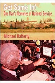 Get Some in - One Man's Memories of National Service - Michael Hafferty