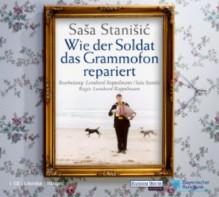 Wie der Soldat das Grammofon repariert: Hörspiel - Saša Stanišić
