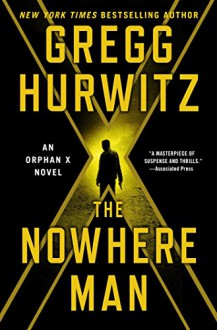 The Nowhere Man: An Orphan X Novel (Evan Smoak) - Gregg Hurwitz