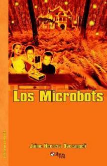 Los Microbots - Jaime Herrera Darcangeli
