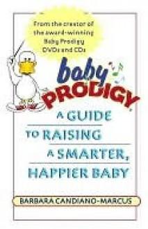 Baby Prodigy Baby Prodigy - Barbara Candiano-Marcus