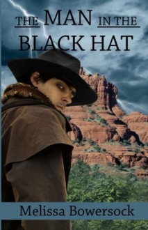 The Man in the Black Hat - Melissa Bowersock