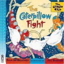 The Caterpillow Fight - Sam McBratney, Jill Barton