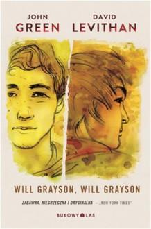 Will Grayson, Will Grayson - David Levithan, John Green, Magda Białoń-Chalecka