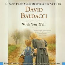 Wish You Well - David Baldacci, David Baldacci, Norma Lana