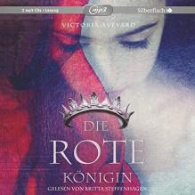 Die rote Königin: 2 CDs (Die Farbe des Blutes, Band 1) - Victoria Aveyard, Britta Steffenhagen, Birgit Schmitz