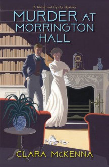 Murder at Morrington Hall - Clara McKenna