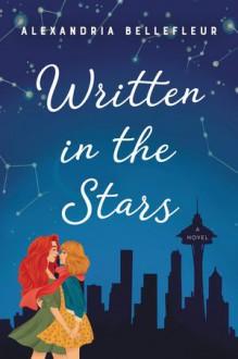 Written in the Stars - Alexandria Bellefleur