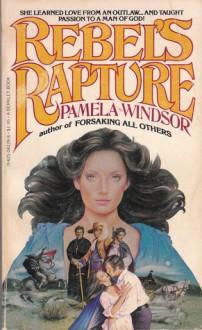 Rebel's Rapture - Pamela Windsor