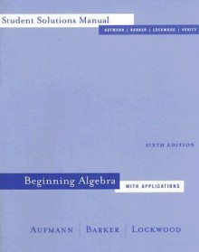 Student Solutions Manual: Used with ...Aufmann-Beginning Algebra with Applications - Richard N. Aufmann