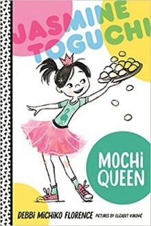 Jasmine Toguchi: Mochi Queen - Debbi Michiko Florence