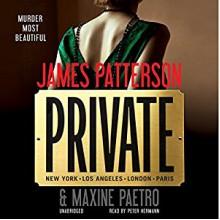 Private - James Patterson, Maxine Paetro, Peter Hermann, Hachette Audio