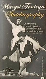 Margot Fonteyn: Autobiography - Margot Fonteyn