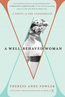 A Well Behaved Woman - Therese Anne Fowler