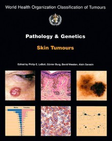 Pathology and Genetics of Skin Tumours - Philip E. LeBoit