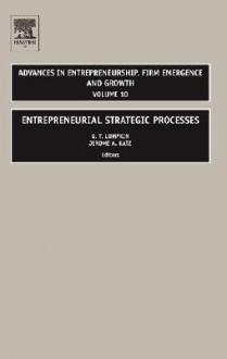 Entrepreneurial Strategic Processes - Jerome A. Katz