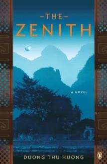 The Zenith: A Novel - Dương Thu Hương