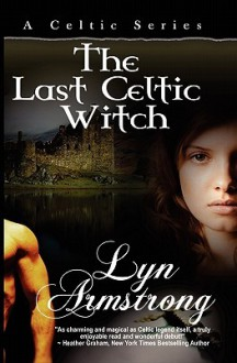 The Last Celtic Witch - Lyn Armstrong