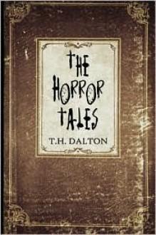 The Horror Tales - T. Dalton