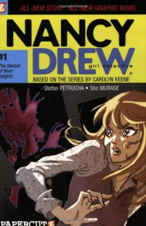 The Demon of River Heights (Nancy Drew Graphic Novels: Girl Detective #1) - Stefan Petrucha;Sho Murase