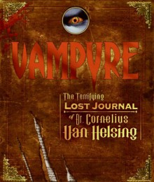 Vampyre: The Terrifying Lost Journal of Dr. Cornelius Van Helsing - Cornelius Van Helsing