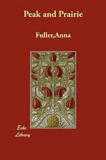 Peak and Prairie - Anna Fuller