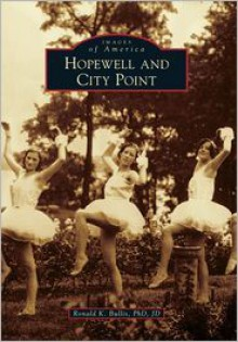 Hopewell and City Point - Ronald K. Bullis
