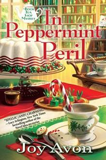 In Peppermint Peril: A Book Tea Shop Mystery - Joy Avon