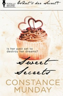 Sweet Secrets (What's Her Secret?) - Constance Munday