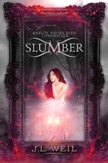 Slumber (Beauty Never Dies Chronicles Book 1) - J.L. Weil