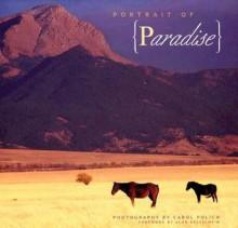 Portrait of Paradise - Carol Polich