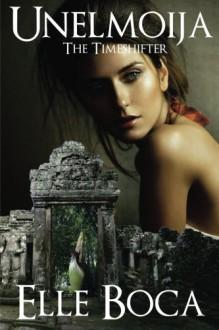 Unelmoija: The Timeshifter (Weeia) (Volume 4) - Elle Boca