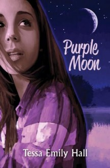 Purple Moon (Contemporary Christian Fiction) (A Young Adult Christmas Holiday Gift Idea) - Tessa Emily Hall