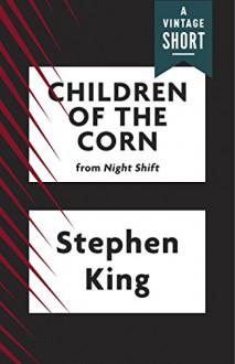 Children of the Corn - Stephen King