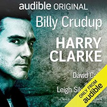 Harry Clarke: With Bonus Performance: Lillian - Billy Crudup, Audible Original, David Cale, David Cale