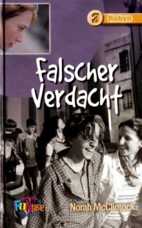 Falscher Verdacht (Robyn, #3) - Norah McClintock, Albert Baier