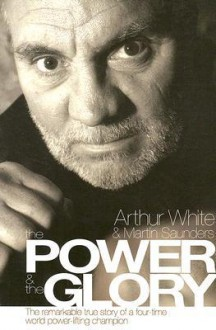 The Power and the Glory - Arthur White