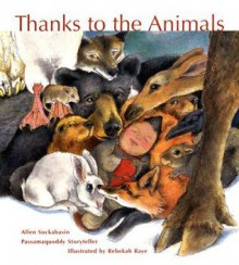 Thanks To The Animals - Allen J. Sockabasin, Rebekah Raye