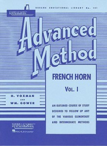 Rubank Advanced Method - French Horn in F or E-flat, Vol. 1 (Rubank Educational Library) - H. Voxman, William Gowe