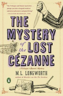 The Mystery of the Lost Cezanne - M.L. Longworth