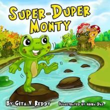 Super-Duper Monty: Volume 3 (Picture Book for Ages 3-7) - Gita V. Reddy, Abira Das