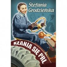 Kłania się PRL - Stefania Grodzieńska