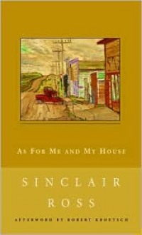 As for Me and My House (New Canadian Library) - Sinclair Ross